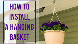 how to install a hanging basket youtube