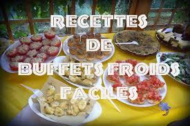 recette de cuisine facile et rapide et pas cher recette buffet froid facile