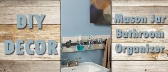 Mason Jar Bathroom Organizer Blog Lemhi Lumber