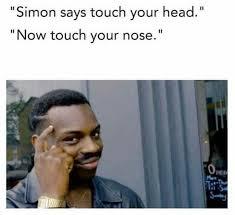 Simon Meme - simon says roll safe know your meme