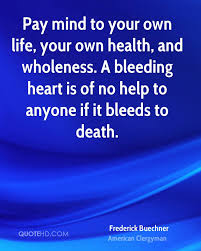 quotes heart bleeding frederick buechner health quotes quotehd