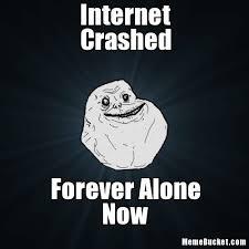 Create Internet Meme - internet crashed create your own meme