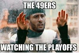 the 49ers watching the playoffs meme on me me