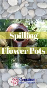 Laghetto Artificiale Fai Da Te by 26 Best Spilling Flower Pots Images On Pinterest Flower Pots