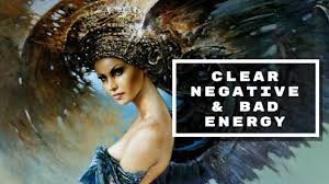 how to clear bad energy clear negative bad energy from house and even yourself youtube