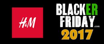 h m black friday 2017 sale deals cyber week 2017
