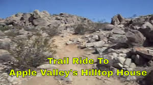 trail ride to hilltop house in apple valley california youtube