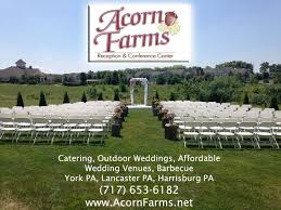 Wedding Venues In York Pa Acorn Farms Reception And Conference Center Catering Catering