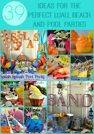 pool party ideas 39 ideas for the luau and pool