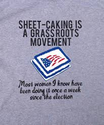 sheet caking is a grassroots movement t shirt tina fey