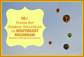 90 places for outdoor activities in southeast michigan mrs