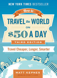 how to travel the world on 50 a day third edition travel