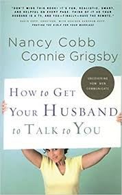 how to get your husband to talk to you connie grigsby nancy cobb