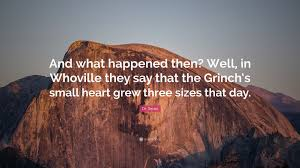 heart quote from the grinch dr seuss quote u201cand what happened then well in whoville they