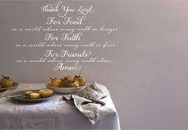 thank you lord for food for faith for friends amen meal