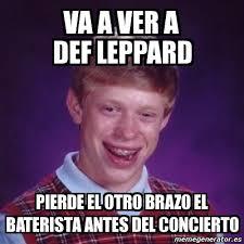 Meme Def - meme bad luck brian va a ver a def leppard pierde el otro brazo el