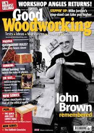 Woodworking Magazine Uk by Good Woodworking Issue 203 Magazines