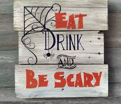 eat drink and be scary halloween sign halloween party sign