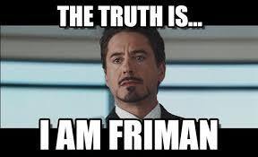 Iron Man Meme - the truth is i am iron man meme on memegen