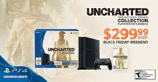 black friday ps4 black friday weekend deal 299 uncharted nathan drake collection