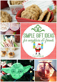 simple gift ideas for neighbors and friends carrie