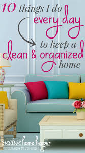 very simple fashion tips that are easy to implement 10 things i do every day to keep a clean and organized home