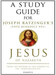 a study guide of joseph ratzinger u0027s jesus of nazareth part 1