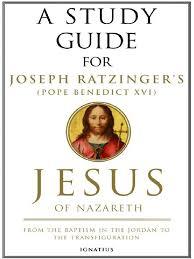 a study guide of joseph ratzinger u0027s jesus of nazareth part 1