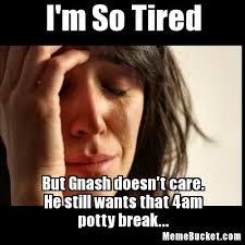 I M So Tired Meme - i m so tired create your own meme