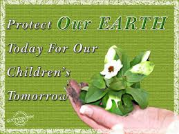 protect our earth today for our children u0027s tomorrow we u003c3 our