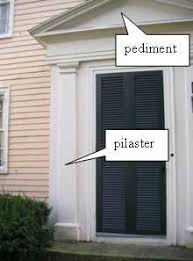 Exterior Door Pediment And Pilasters Great Link To Architectural Building House Styles And Terms Door