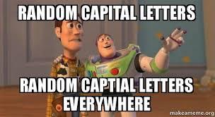 Meme Letters - random capital letters random captial letters everywhere buzz and