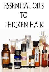 essential oils for hair growth and thickness 17 best hair growth images on pinterest beauty tips hairstyles