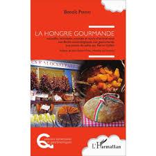 livre de cuisine gastronomique la hongrie gourmande suivie d un bref essai les festins