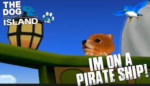 im on a pirate ship the dog island 2 youtube