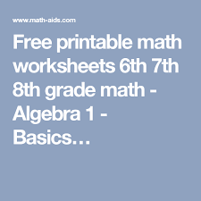free printable math worksheets 6th 7th 8th grade math algebra 1