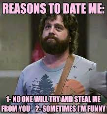 Im Funny Memes - dopl3r com memes reasons to date me 1 noone willtryand steal me