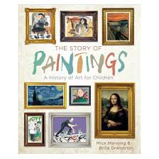 story of paintings a history of for children hardcover