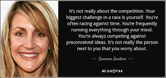 Challenge Through Your Nose Summer Sanders Quote It S Not Really About The Competition Your