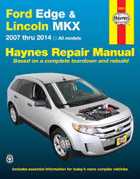 ford edge and lincoln mkx 07 14 haynes repair manual haynes