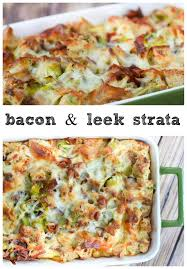bacon and leek strata greens u0026 chocolate