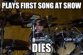 Drummer Meme - plays first song at show dies down syndrome drummer quickmeme