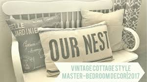 Cottage Style Decorating by Vintage Cottage Style Master Bedroom Decor 2017 Youtube