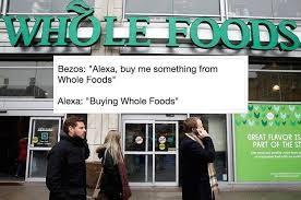 Whole Foods Meme - alexa whole foods know your meme