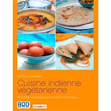 cuisine indienne recette cuisine indienne végétarienne recettes merveilleuses et récits