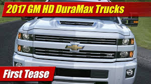 2017 chevrolet u0026 gmc hd duramax trucks first tease youtube