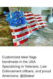 Customized Memes - 82n desert storm combat vet customized steel flags handmade in the