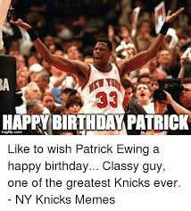 Classy Guy Meme - happy birthday patrick imgflipcom like to wish patrick ewing a happy