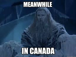 Cold Weather Meme - meanwhile in canada cold weather quickmeme