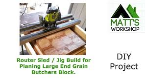 router sled jig diy build project large butcher u0027s block chopping